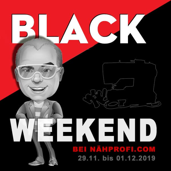 BLACKWEEKEND beim Nähprofi
